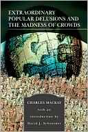 Extraordinary Popular Delusions and the 