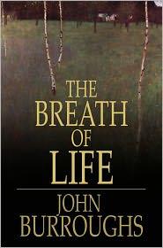 John Burroughs - The Breath Of Life