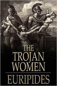 Gilbert Murray  Euripides - The Trojan Women