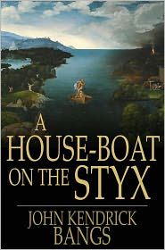John Kendrick Bangs - A House-Boat On The Styx
