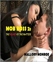 MALLORY MONROE - MOB BOSS 2: THE HEART OF THE MATTER