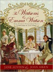 Jane Austen - Watsons and Emma Watson: Jane Austen's Unfinished Novel Completed by Joan Aiken