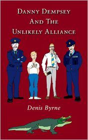 Denis Byrne - Danny Dempsey And The Unlikely Alliance