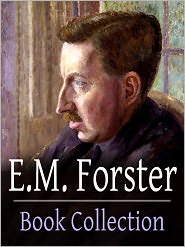 E. M. Forster - E.M. Forster Book Collection (including Howard's End, A Room With A View and more)