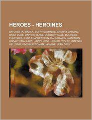 Heroes - Heroines: Bayonetta, Bianca, Buffy Summers, Cherry Darling, Daisy Duke, Daphne Blake, Dorothy Gale, Duchess, Elastigirl, Elsa Fr
