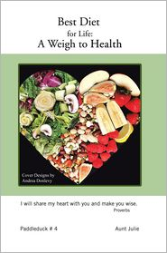 Aunt Julie - Best Diet for Life: A Weigh to Health