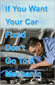 Potter - If You Want Your Car Fixed Don't Go to A Mechanic