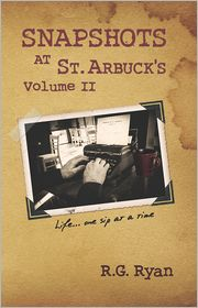 R.G. Ryan - Snapshots At St. Arbuck's Vol 2: Life...one sip at a time.