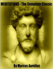 Marcus Aurelius - Meditations - The Complete Classic with Bonus Audiobook