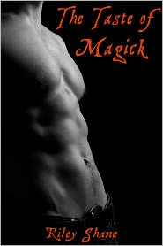 Riley Shane - The Taste of Magick
