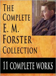 E. M. Forster - The E. M. Forster Collection : 11 Complete Works