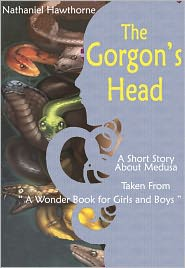 Nathaniel Hawthorne - The Gorgon's Head: A Short Story About Perseus and Medusa Taken from: A Wonder Book for Girls and Boys