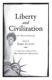 Roger Scruton - Liberty and Civilization