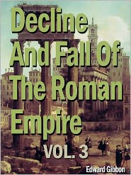 Gibbon Edward - Decline and Fall of the Roman Empire, Vol 3