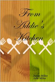 Julie Miller James Miller - From Addie's Kitchen