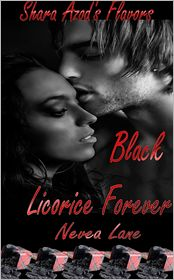 Nevea Lane - Shara Azod's Flavors : Black Licorice Forever