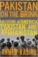 Book Cover Image. Title: Pakistan on the Brink:  The Future of America, Pakistan, and Afghanistan, Author: Ahmed Rashid