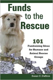 Susan C. Daffron - Funds to the Rescue: 101 Fundraising Ideas for Humane and Animal Rescue Groups