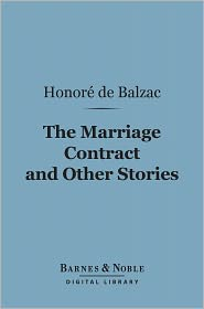 Honore de Balzac - The Marriage Contract and Other Stories (Barnes & Noble Digital Library)