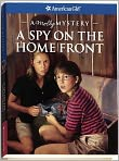 Book Cover Image. Title: A Spy on the Home Front:  A Molly Mystery (American Girl Mysteries Series), Author: by Alison Hart