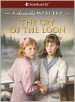Book Cover Image. Title: The Cry of the Loon:  A Samantha Mystery (American Girl Mysteries Series), Author: by Barbara Steiner