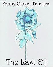 Christine Clover (Illustrator) Penny Clover Petersen - The Last Elf