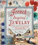 Book Cover Image. Title: French-Inspired Jewelry:  Creating with Vintage Beads, Buttons and Baubles (PagePerfect NOOK Book), Author: by Kaari Meng