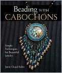 Book Cover Image. Title: Beading with Cabochons:  Simple Techniques for Beautiful Jewelry (PagePerfect NOOK Book), Author: by Jamie Cloud Eakin