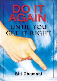 Bill Chamoni - Do it Again, Until You Get it Right
