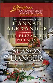Jill Elizabeth Nelson  Hannah Alexander - Season of Danger: Silent Night, Deadly Night\Mistletoe Mayhem
