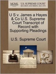 U S v. James a Hayes & Co U.S. Supreme Court Transcript of