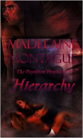 Madelaine Montague - The Papillion Prophecy: Hierarchy
