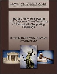 Sierra Club V. Hills  U.S. Supreme Court Transcript Of