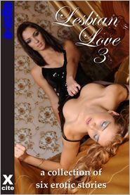 Olivia London, I.G. Frederick, Elizabeth Coldwell, Kitti Bernetti, Jordan Alleyo Z. Furguson - Lesbian Love Three: A collection of six erotic stories