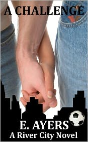 E. Ayers - A Challenge (Ari and Tate's Story, Contemporary Mainstream/Romance)