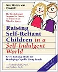 Book Cover Image. Title: Raising Self-Reliant Children in a Self-Indulgent World:  Seven Building Blocks for Developing Capable Young People, Author: by H. Stephen Glenn