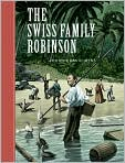 Book Cover Image. Title: The Swiss Family Robinson (Sterling Unabridged Classics Series), Author: by Johann David Wyss