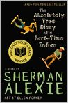 Book Cover Image. Title: The Absolutely True Diary of a Part-Time Indian, Author: by Sherman Alexie