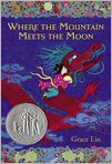 Book Cover Image. Title: Where the Mountain Meets the Moon, Author: by Grace Lin
