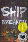 Book Cover Image. Title: Ship Breaker, Author: by Paolo Bacigalupi