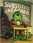 Book Cover Image. Title: Substitute Creacher, Author: by Chris Gall