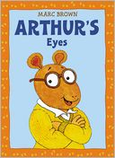 Arthur's Eyes (Arthur Adventures Series) by Marc Brown: Book Cover