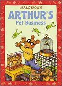 Arthur's Pet Business (Arthur Adventures Series)