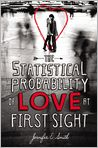 Book Cover Image. Title: The Statistical Probability of Love at First Sight, Author: by Jennifer E. Smith