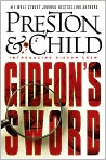 Book Cover Image. Title: Gideon's Sword, Author: by Douglas Preston