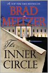 Book Cover Image. Title: The Inner Circle, Author: by Brad Meltzer