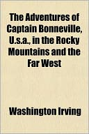 The Adventures of Captain Bonneville, U.S.A., in the Rocky Mount... Cover Art