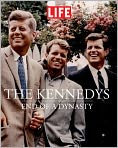 Book Cover Image. Title: LIFE The Kennedys:  End of a Dynasty, Author: by LIFE Magazine Editors