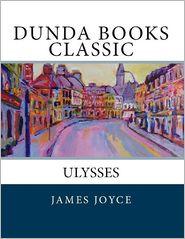 James Joyce - Ulysses (Dunda Books Classic)