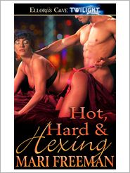 Mari Freeman - Hot, Hard and Hexing (Hot, Hard, Book Two)